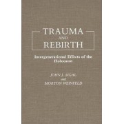 Trauma and Rebirth by John J. Sigal