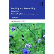 Teaching and Researching Speaking by Rebecca Hughes