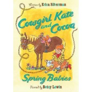 Cowgirl Kate and Cocoa: Spring Babies by Eric Silverman