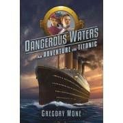 Dangerous Waters by Gregory Mone