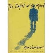 The Defeat of the Mind by Alain Finkielkraut