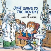Just Going To The Dentist (Little Critter) by Mercer Mayer