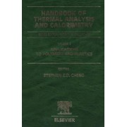 Handbook of Thermal Analysis and Calorimetry: Volume 3 by Stephen Z. D. Cheng