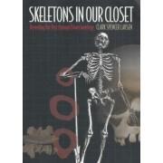 Skeletons in Our Closet by Clark Spencer Larsen