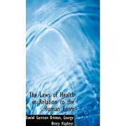 The Laws of Health in Relation to the Human Form by Daniel Garrison Brinton