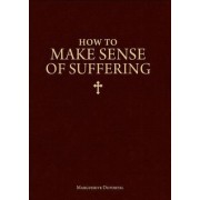 How to Make Sense of Suffering by Marguerite Duportal