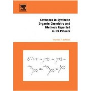 Advances in Synthetic Organic Chemistry and Methods Reported in US Patents by Thomas F. DeRosa