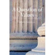 A Question of Values by Morris Berman