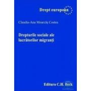 Drepturile sociale ale lucratorilor migranti - Claudia-Ana Moarcas Costea