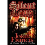 Silent Coup by Joan Francis