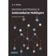 Electrons and Phonons in Semiconductor Multilayers by B. K. Ridley