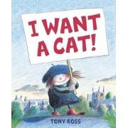 I Want a Cat by Tony Ross