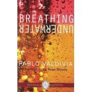Breathing Underwater by Pablo Valdivia