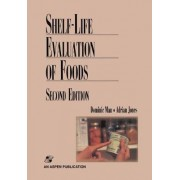 Shelf Life Evaluation of Foods by C.M.D. Man