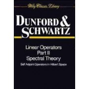 Linear Operators: Spectral Theory - Self Adjoint Operators in Hilbert Space Pt. 2 by Nelson Dunford