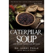 Caterpillar Soup and Other Adventure Stories