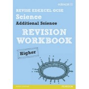 REVISE Edexcel: Edexcel GCSE Additional Science Revision Workbook Higher - Print and Digital Pack by Penny Johnson
