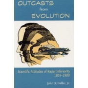 Outcasts from Evolution by John S. Haller