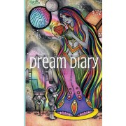 Dream Diary: Write, Sketch and Color Your Dreams, Dream Diary, Dream Journal, Dream Journaling