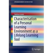 Characterisation of a Personal Learning Environment as a Lifelong Learning Tool by Sabrina Leone