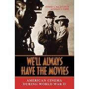 We'll Always Have the Movies by Robert L. McLaughlin
