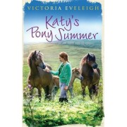 Katy's Pony Summer by Victoria Eveleigh