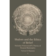 Shalom and the Ethics of Belief: Nicholas Wolterstorff's Theory of Situated Rationality