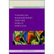 Financial Management for the Public Services by John Wilson