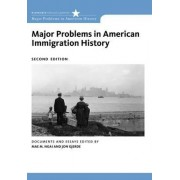 Major Problems in American Immigration History by Jon Gjerde