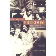 Bound for Freedom by Douglas Flamming