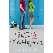 This Is So Not Happening by Associate Professor of Theology and Religious Education Kieran Scott