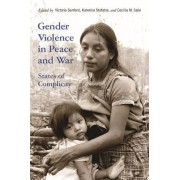 Gender Violence in Peace and War by Victoria Sanford