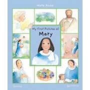 My First Pictures of Mary by Maite Roche