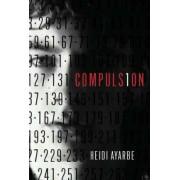 Compulsion by Heidi Ayarbe