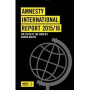 Amnesty International Report: The State of the World's Human Rights 2016 by Amnesty International