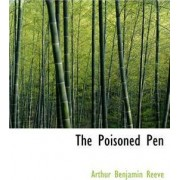 The Poisoned Pen by Arthur Benjamin Reeve