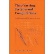 Time-Varying Systems and Computations by Patrick DeWilde