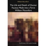 The Life and Death of Doctor Faustus Made Into a Farce William Mountfort