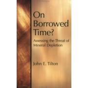 On Borrowed Time? by John E. Tilton