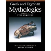 Greek and Egyptian Mythologies by Yves Bonnefoy