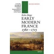 Early Modern France, 1560-1715 by Robin Briggs