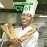 I Want to Be a Chef by Dan Liebman