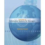 Essentials of Information Systems for Managers Text Only by Gabe Piccoli