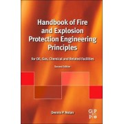 Handbook of Fire and Explosion Protection Engineering Principles by Dennis P. Nolan