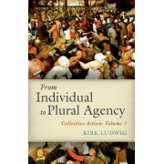 From Individual to Plural Agency: Collective Action I
