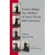 Master Cheng's New Method of Tai Chi Self-cultivation by Cheng Man-Ch'ing
