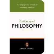 The Penguin Dictionary of Philosophy by Thomas Mautner
