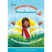Our Daily Bread for Preschoolers by Crystal Bowman
