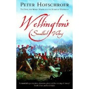 Wellington's Smallest Victory by Peter Hofschroer