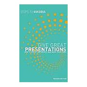Give Great Presentations: How to Speak Confidently and Make Your Point
